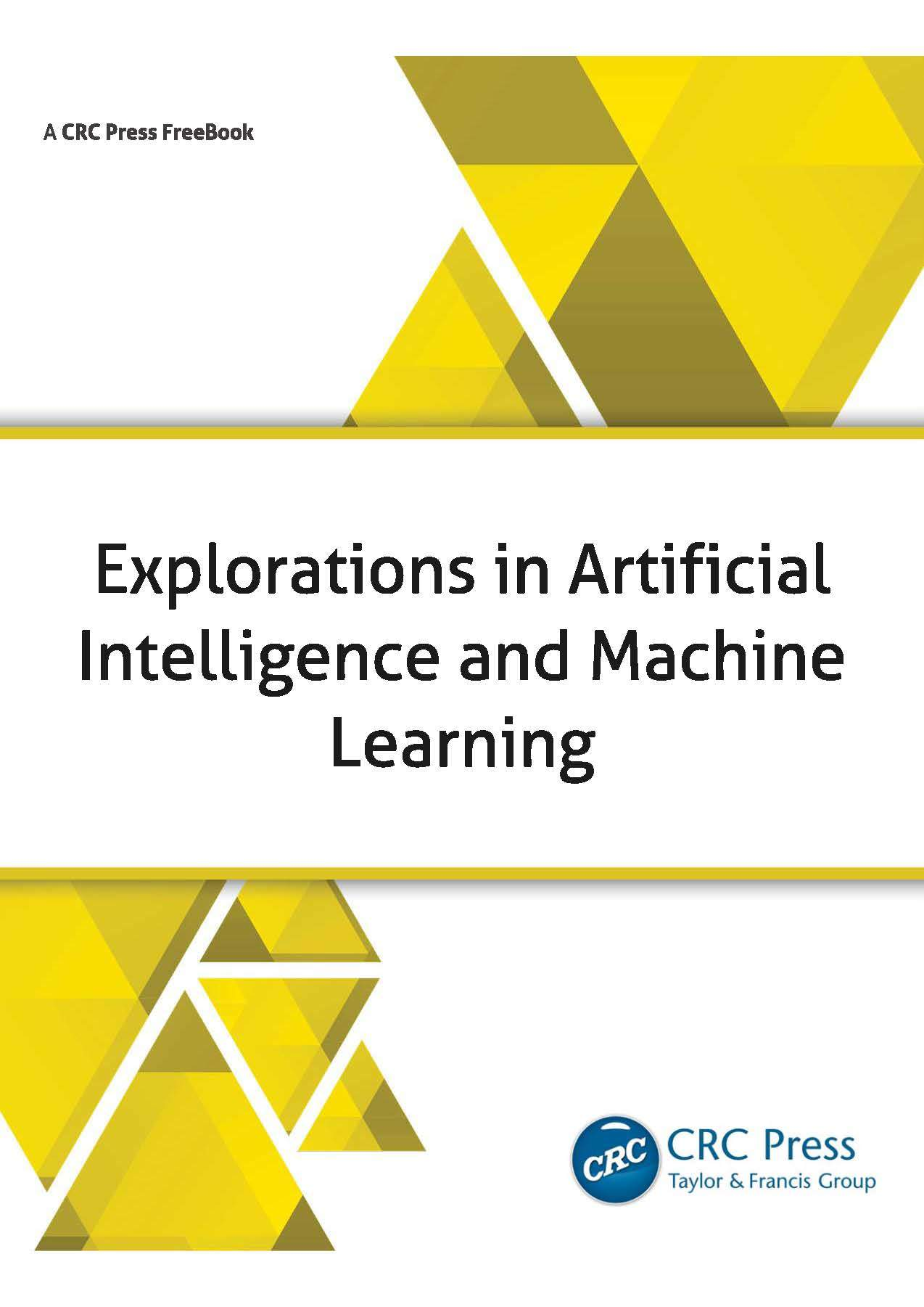 Explorations in Artificial Intelligence and Machine Learning FreeBook