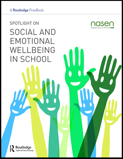Spotlight on Social and Emotional Wellbeing in School: A Routledge and nasen FreeBook