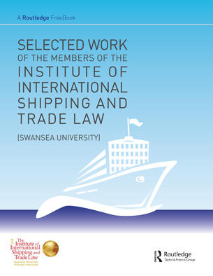 Selected Work of the Members of the Institute of International Shipping and Trade Law (Swansea University)