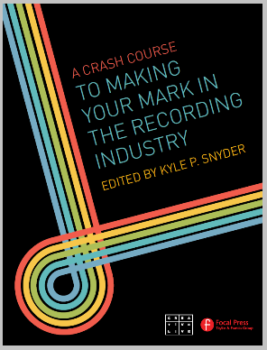 A Crash Course to Making Your Mark in the Recording Industry