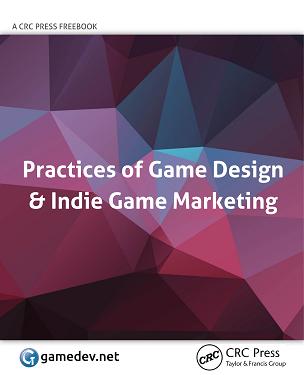 FreeBook Practices Of Game Design Indie Game Marketing - Fundamentals of game design