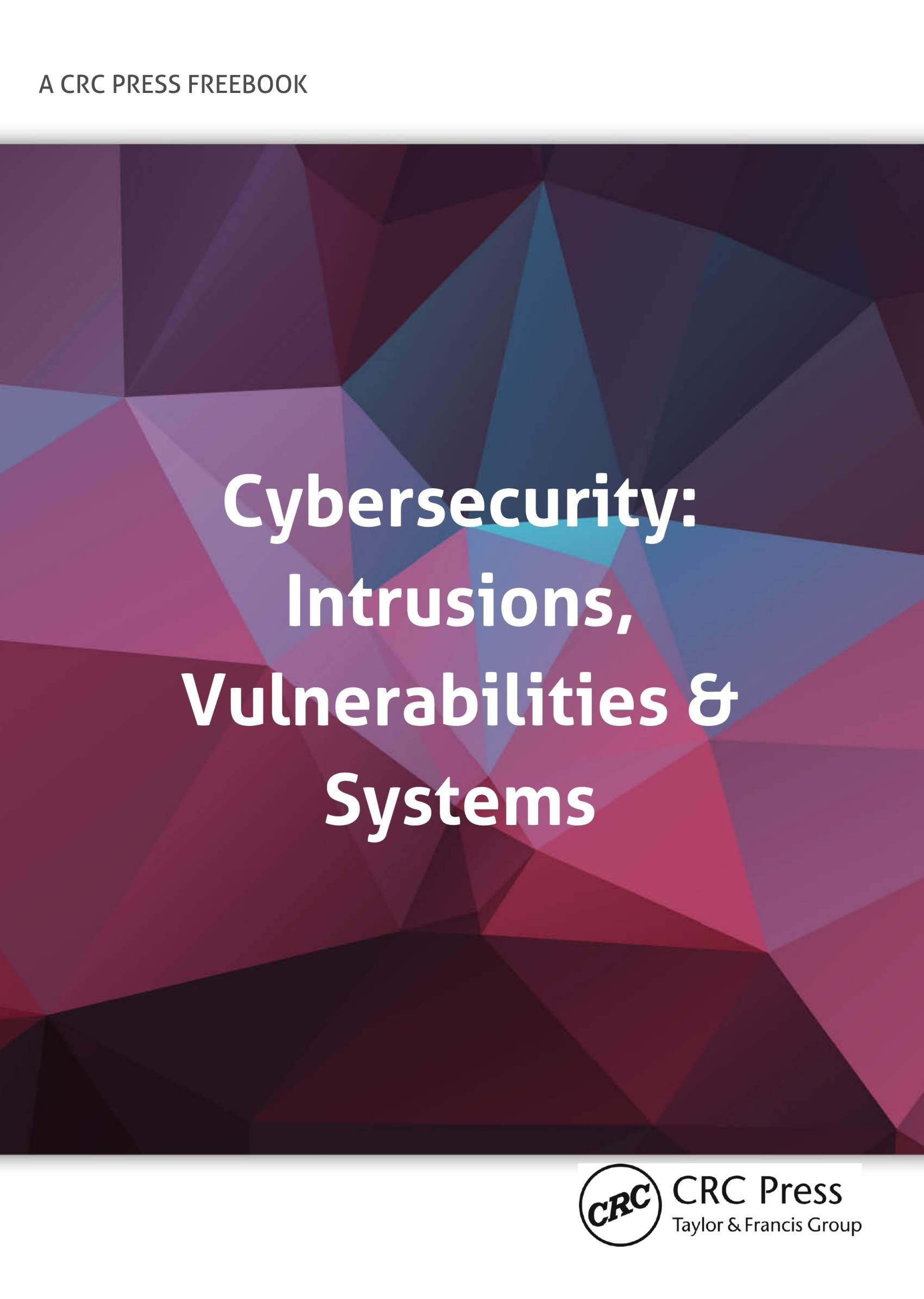 FreeBook: Cybersecurity: Intrusions, Vulnerabilities & Systems