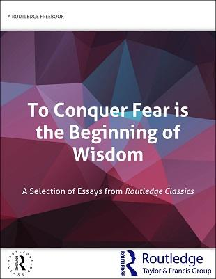 To Conquer Fear is the Beginning of Wisdom