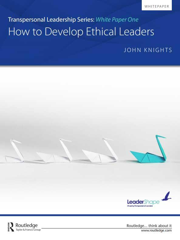 The Transpersonal Leadership White Paper Series: How to Develop Ethical Leaders