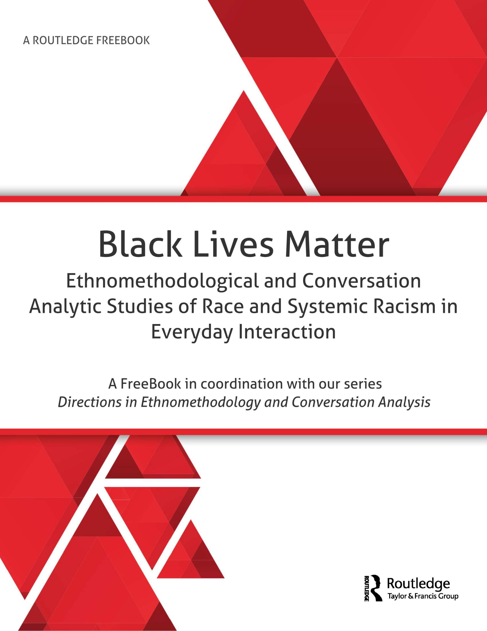 Black Lives Matter: Ethnomethodological and Conversation Analytic Studies of Race and Systemic Racism in Everyday Interaction