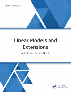 Linear Models and Extensions: A CRC Press FreeBook